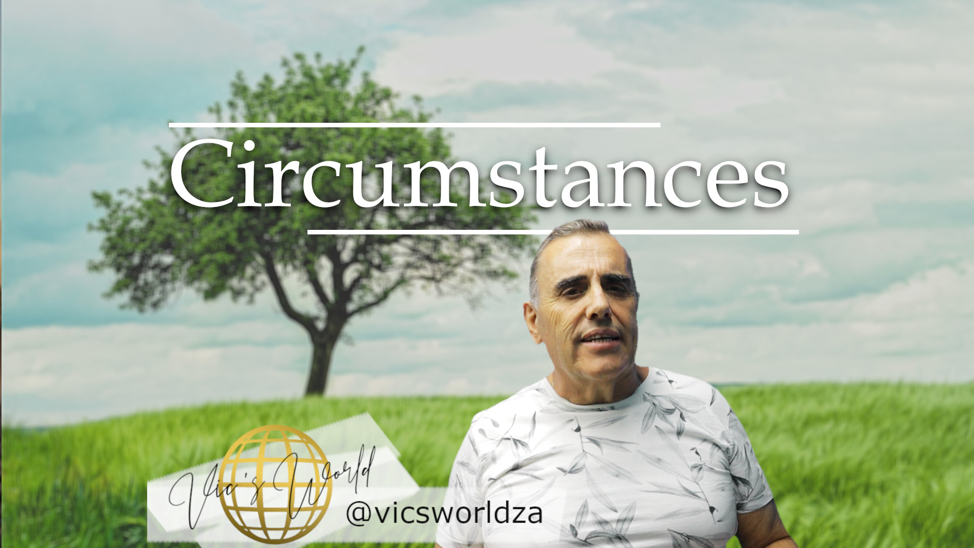 Circumstances are inevitable, but to give up is just simply unforgivable!