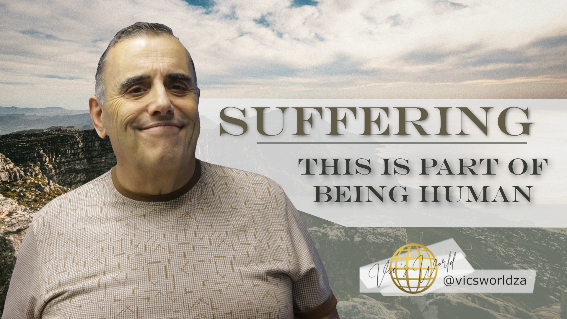 Suffering! This is part of being human!